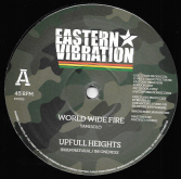 Yami Bolo - World Wide Fire / Idren Natural I InI Oneness - Upfull Heights (Eastern Vibration) 12""
